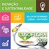 Lusoflora na sua 31ª edição terá lugar a 23 e 24 de fevereiro de 2018 no CNEMA , Santarém
