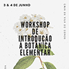 """Workshop de """"Iniciação à Botânica Elementar"""""""