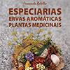 Especiarias, Ervas Aromáticas e Plantas Medicinais, agenda 2017 da autoria de Fernanda Botelho