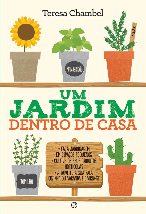 Novo livro um jardim dentro de casa de teresa chambel - Cultivar plantas aromaticas en casa ...