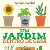Novo livro Um Jardim Dentro de Casa de Teresa Chambel