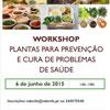 """Workshop: """"Plantas para Prevenção e Cura de Problemas de Saúde"""""""
