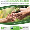 Seminário Agricultura Biológica: Apoios numa Política Agrícola mais Verde em Viana do Castelo
